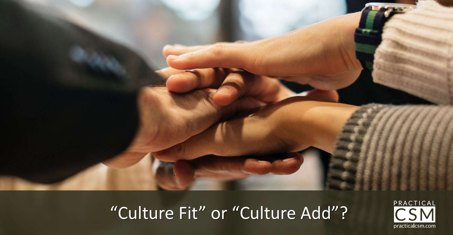 """Culture Fit"" or ""Culture Add""?"