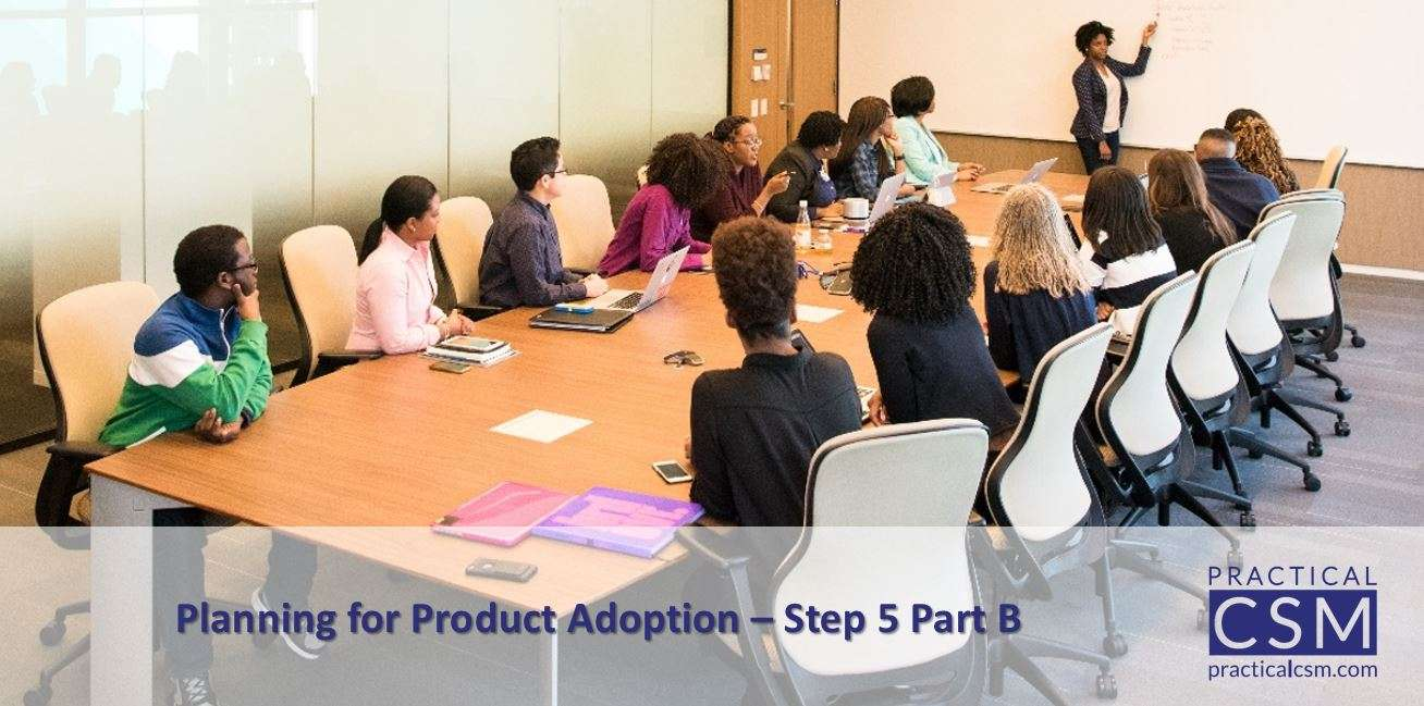 Planning for Product Adoption – Step Five Part B