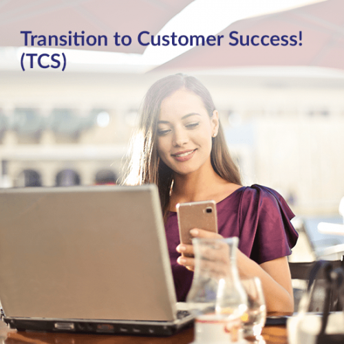 Transition to Customer Success (TCS)