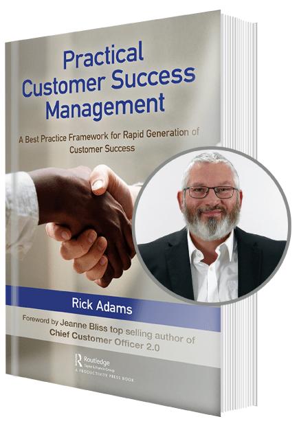 Practical Customer Success Management Book - By Rick Adams