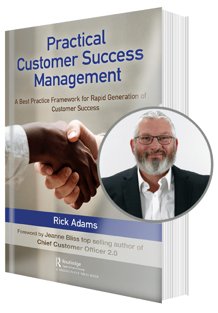 Practical Customer Success Management Book - By Rick Adams